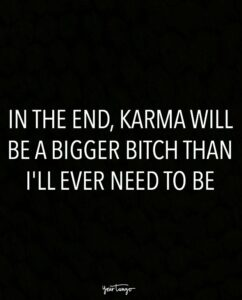 Read more about the article 20 Karma Quotes Remind Us That Sweet, Sweet Revenge Is Just Around The Corner