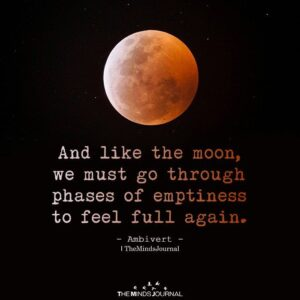 Read more about the article And Like The Moon, We Must Go Through Phases Of Emptiness