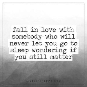 Read more about the article Fall in Love with Somebody Who Will Never (Live Life Happy)