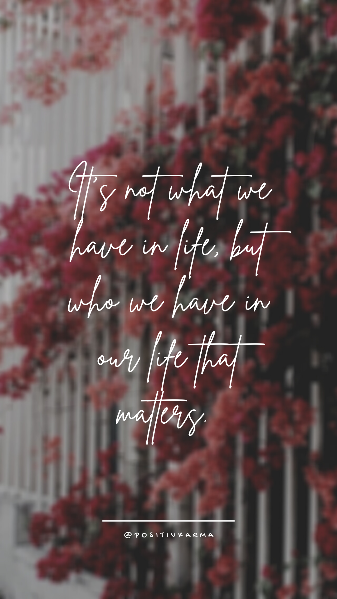 You are currently viewing It's not what we have in life, but who we have in our life that matters – by positivkarma