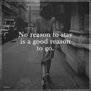Read more about the article No reason to stay… . . . . . . . . . . . short but amazing quote that makes yo…