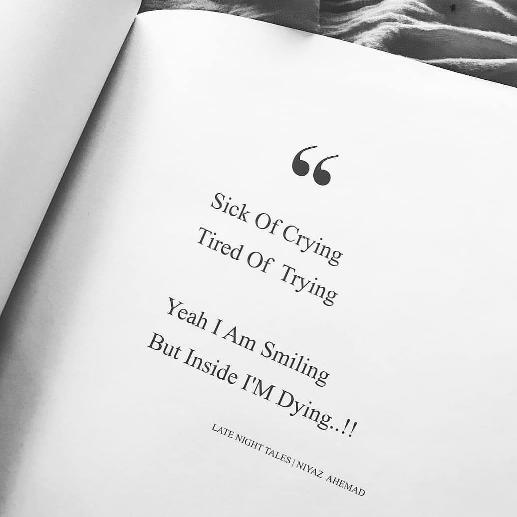 You are currently viewing Sick of crying, tired of trying. Yeah I am smiling but inside I'm dying