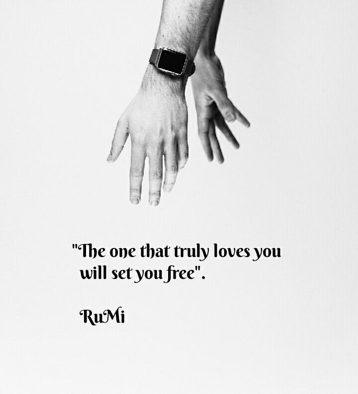 You are currently viewing The one that truly loves you, will set you free. #rumi