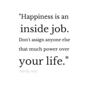 Read more about the article 19 Quotes To Inspire You To Create Your OWN Darn Happiness