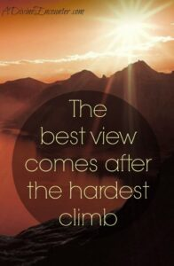 Read more about the article A Hard Climb: hope for hard times (A Divine Encounter)