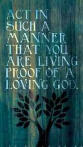 Read more about the article Act in such a manner that you are living proof or a loving God | Christian Funny Pictures – A time to laugh