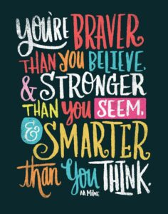 Read more about the article BRAVER, STRONGER, SMARTER Art Print