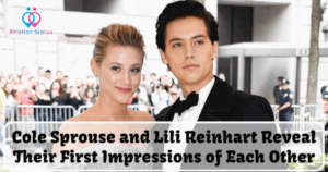 Read more about the article Cole Sprouse and Lili Reinhart Reveal Their First Impression