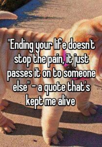"""Read more about the article """"Ending your life doesn't stop the pain, it just passes it on to someone else"""" – a quote that's kept me alive"""