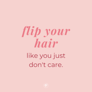 Read more about the article Flip Your Hair Quotes to Use as Instagram Captions