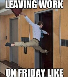 Here are the top 10 funniest 'Leaving work on Friday memes' you should be using …