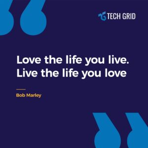 """Read more about the article """"Love the life you live. Live the life you love."""" -Bob Marley #TechGridAsia #Quo"""
