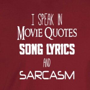 Read more about the article Movie Quotes, Song Lyrics & Sarcasm T-shirt