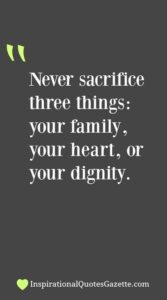 Read more about the article Never sacrifice three things: your family, your heart, or your dignity – Inspirational Quotes Gazette