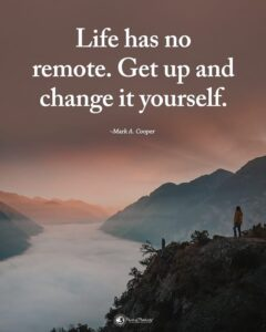 """Read more about the article Power of Positivity on Instagram: """"Type YES if you agree. Life has no remote. Get up and change it yourself. -Mark A. Cooper #powerofpositivity"""""""