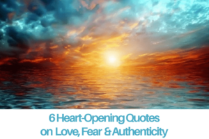 Read more about the article Six heart-opening #quotes that will remind you of the truth of who you are… LOVE