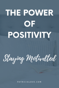 Read more about the article The Power of Positivity   Patricia Love
