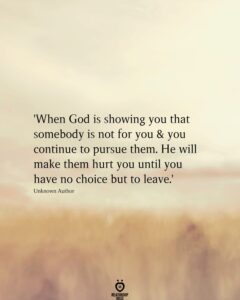 Read more about the article When God Is Showing You Someone Isn't For You And You Continue To Pursue Them