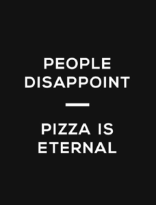 Read more about the article when in doubt order pizza.