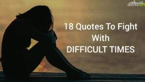 Read more about the article 18 Inspirational Quotes for HARD times.