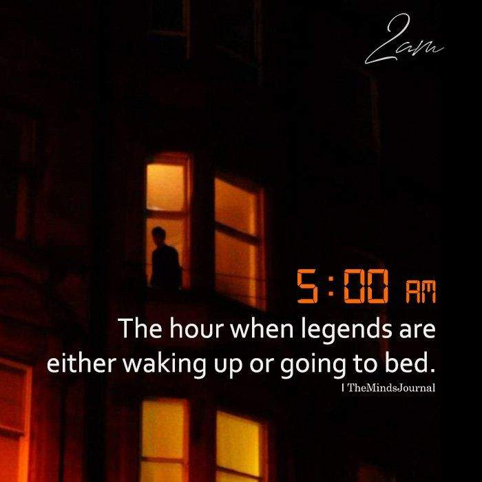You are currently viewing 5:00 am : The Hour When Legends Are Either Waking Up Or Going To Bed