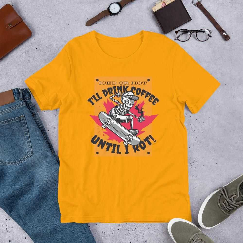 You are currently viewing Coffee Until I Rot – Short-Sleeve Unisex T-Shirt – Gold / L