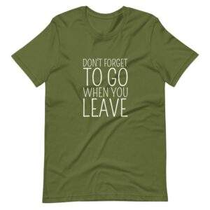 Read more about the article DON'T FORGET TO GO T-SHIRT – Olive / 2XL