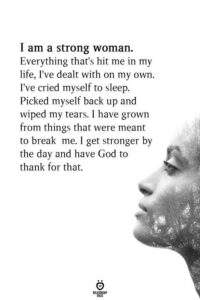 Read more about the article I Am A Strong Woman. Everything That's Hit Me In My Life