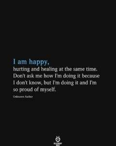 Read more about the article I am Happy, Hurting And Healing At The Same Time