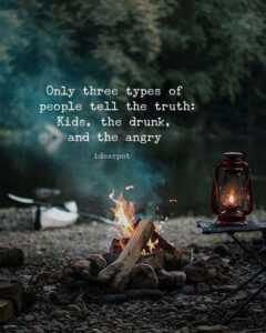 Read more about the article Inspirational Positive Quotes :Only three types of people tell the truth..