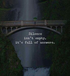 Read more about the article Inspirational Positive Quotes :Silence isnt empty..