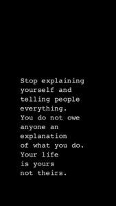 Read more about the article It's your life and you don't have to explain.