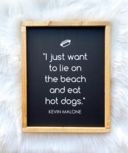 Read more about the article Kevin Malone Hot Dog Quote Wood Sign – Black background