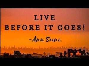 Read more about the article Live Before It Goes – Anu Saini   Reality Poetry 2020