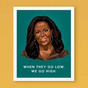 Read more about the article Michelle Obama 'When They Go Low' (Green) Art Print – Green