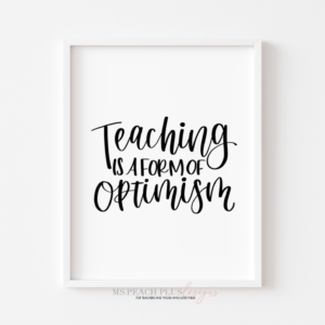 Read more about the article Teaching is a Form of Optimism Art Print – Black