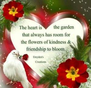 Read more about the article The Heart Is The Garden That Always Has Room For More Flowers