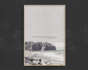 Read more about the article The Sun Shines Not On Us But In Us – John Muir Quote – 20″ × 30″ / CG matt
