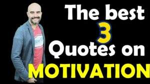 Read more about the article The best 3 quotes on MOTIVATION