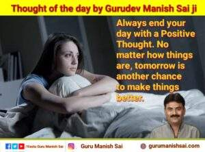 Read more about the article Thought of the day by Guru Manish Sai.  #gurumanishsai #Manishsai  #thoughtofthe