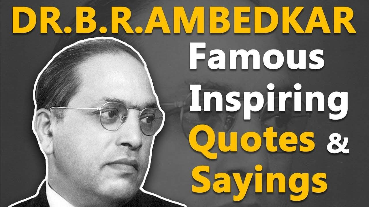 You are currently viewing Top Inspirational & Motivational Quotes by Dr.B.R.Ambedkar   Indian Jurist   Economist   Politician