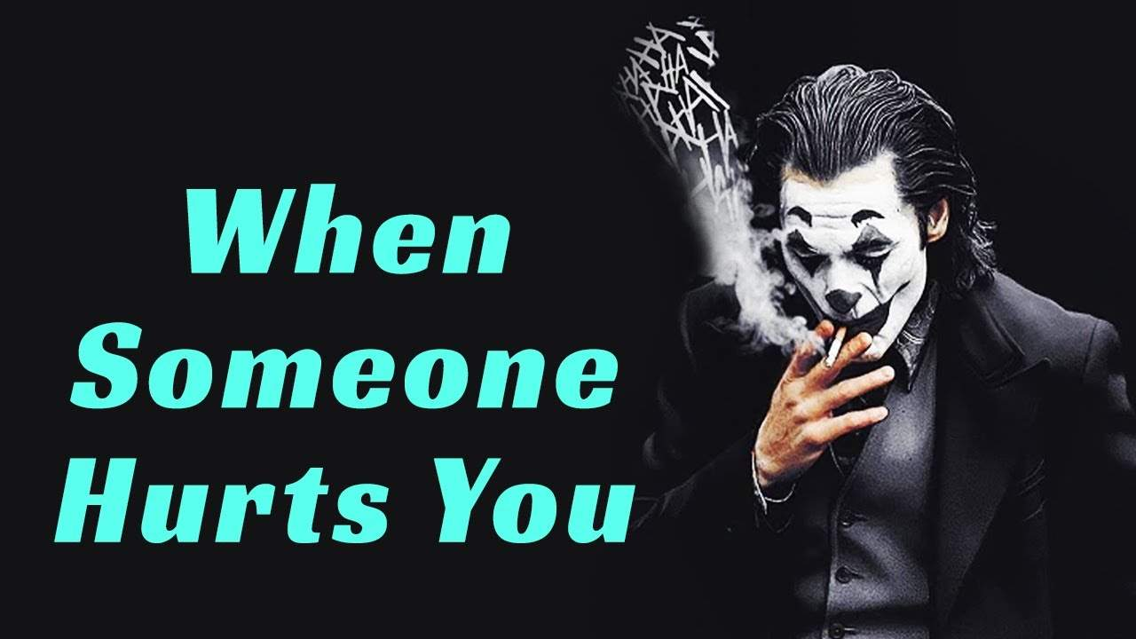 You are currently viewing When Someone Hurts You   Joker Quotes   Attitude Quotes   Guru Quotes