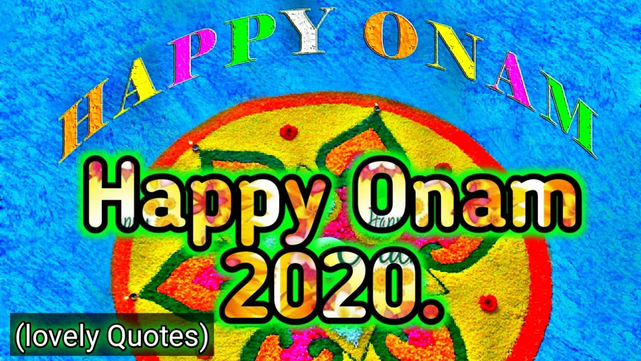 You are currently viewing ⚘HAPPY ONAM 2020// ⚘Onam best quotes//wishing you a very happy Onam.by rk videos.💕