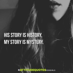 Read more about the article 50+ Best Attitude Quotes For Girls With Images
