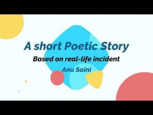 Read more about the article Based on real time incident – A Short Poetic Story   Anu Saini   2021 Creation   Watch the video