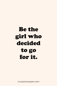 Read more about the article Be the girl who …