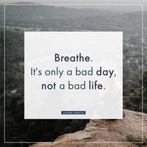 Read more about the article Breathe. It's only a bad day, not a bad life.