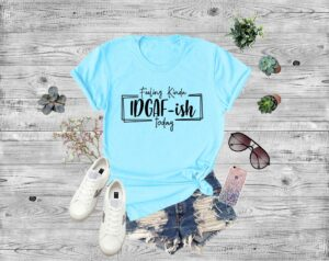 Read more about the article Feeling IDGAF-ish Today – 2XL / White