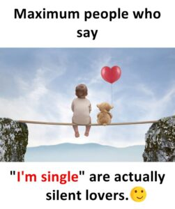 """Read more about the article Maximum people who say """"I'm single are actually silent lovers. Isn't it true we …"""