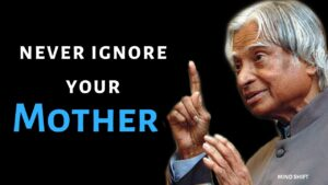 Read more about the article Never Ignore Your Mother   APJ Abdul Kalam Inspirational Quotes   apj abdul kalam status